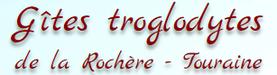 Gîtes Troglodytes de la Rochère