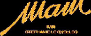 MAM par Stéphanie Le Quellec